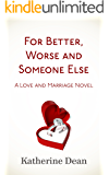 For Better, Worse and Someone Else (Love and Marriage Book 1)