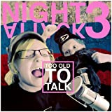 Night Attack 3: Too Old to Talk [Explicit]