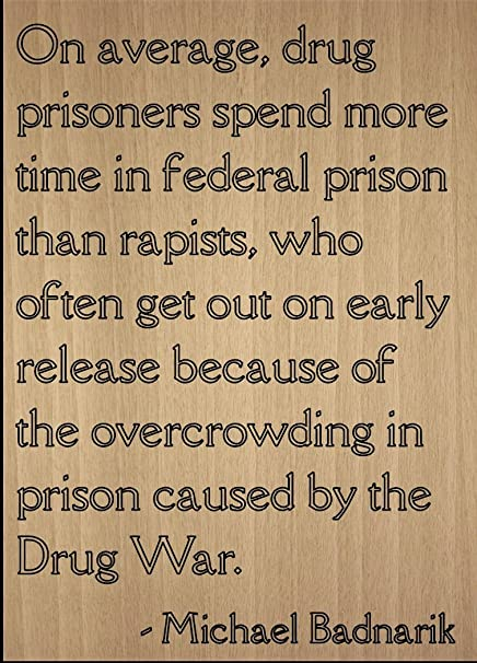 Amazoncom On Average Drug Prisoners Spend More Quote By