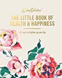 The Little Book of Health & Happiness: 101 Ways to Brighten Up Your Day