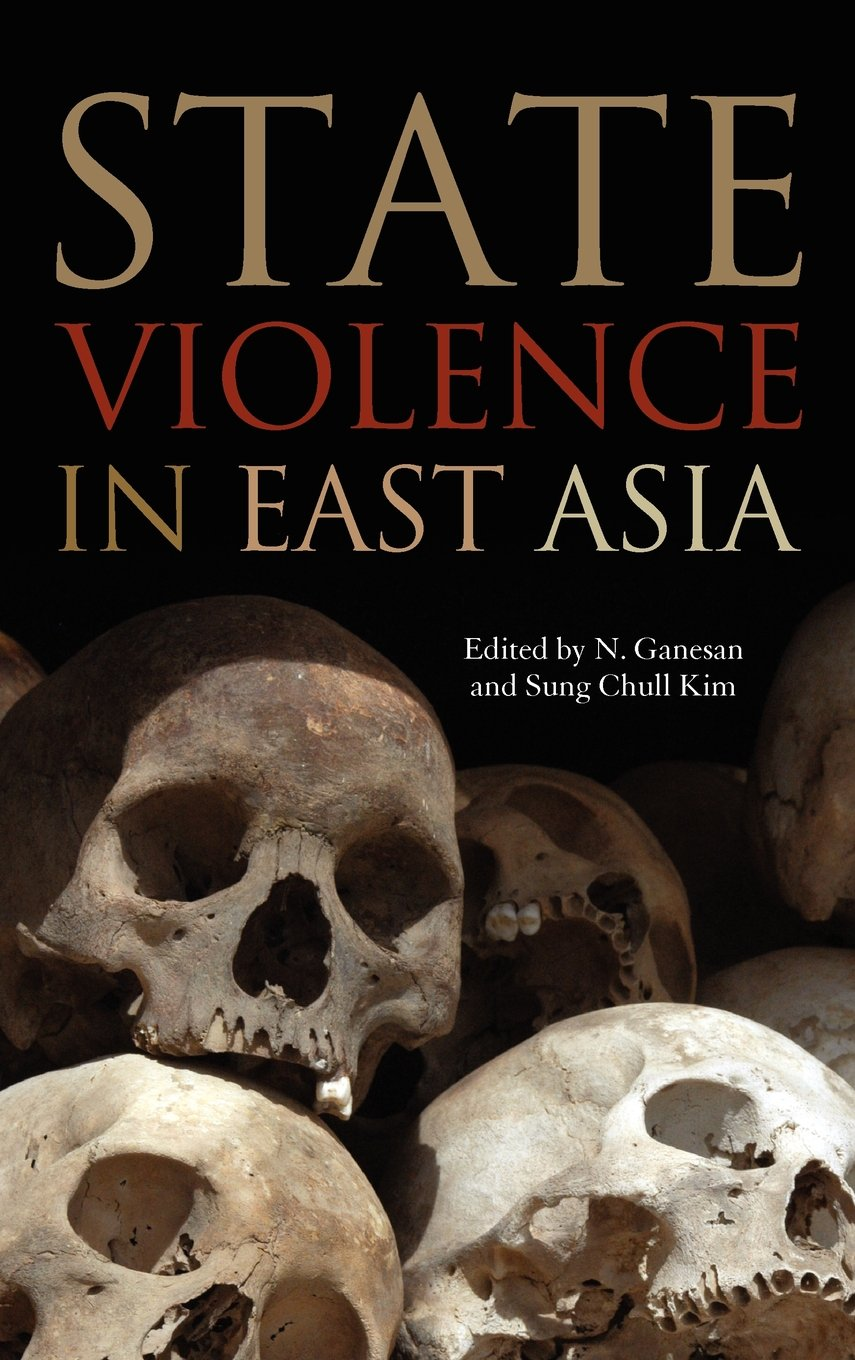 State Violence in East Asia (Asia in the New Millennium): N  Ganesan