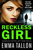 Reckless Girl: An absolutely gripping, gritty crime thriller (English Edition)