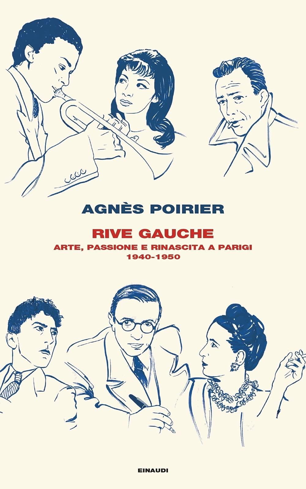 Rive Gauche. Arte, passione e rinascita a Parigi 1940-1950: Amazon.it:  Poirier, Agnès, Sirotti, Andrea: Libri