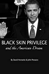 Black Skin Privilege and the American Dream Kindle Edition