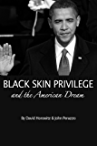Black Skin Privilege and the American Dream