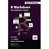 R Markdown: The Definitive Guide (Chapman & Hall/CRC The R Series) (English Edition)