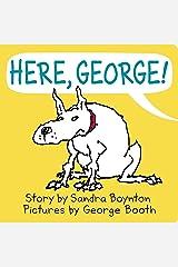 Here, George! (Sandra Boynton Board Books) Board book