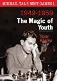 Mikhail Tal's Best Games 1 - The Magic of Youth