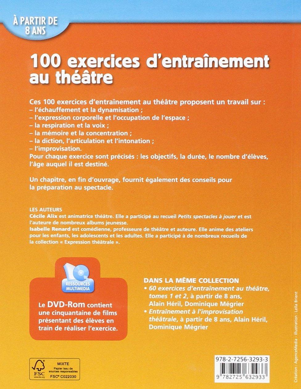 Amazon.fr - 100 exercices d'entraînement au théâtre (+ DVD) - Cécile Alix,  Isabelle Renard - Livres