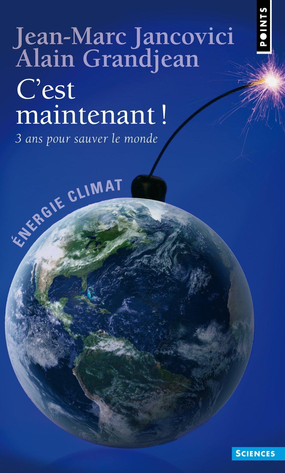 C'est maintenant !. 3 ans pour sauver le monde ! (Anglais) Poche – 11 mars 2010 Jean-marc Jancovici Alain Grandjean Points 2757817965
