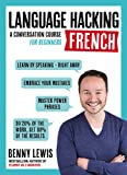 LANGUAGE HACKING FRENCH (Learn How to Speak French - Right Away): A Conversation Course for Beginners (Teach Yourself: Language Hacking)