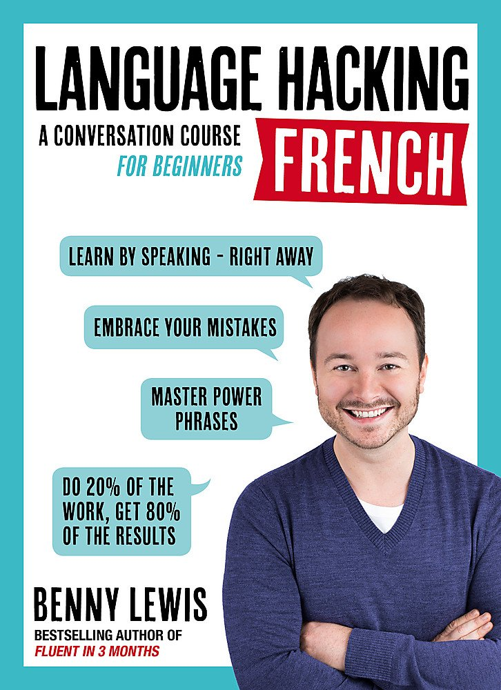 Language hacking french a conversation course for beginners benny language hacking french a conversation course for beginners benny lewis 9781473633094 amazon books fandeluxe Choice Image