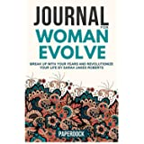 Journal for Woman Evolve: Break Up with Your Fears and Revolutionize Your Life By Sarah Jakes Roberts