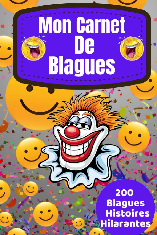 Mon Carnet de Blagues: 200 bla…