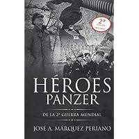 Héroes Panzer de la 2ª Guerra Mundial (Edición Revisada)