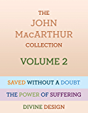 The John MacArthur Collection Volume 2: Divine Design, Saved without a Doubt, The Power of Suffering