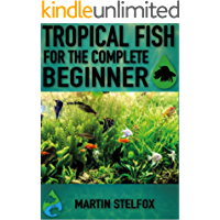 Tropical Fish for the Complete Beginner