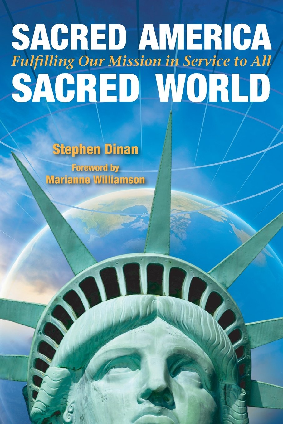 Read Online Sacred America, Sacred World: Fulfilling Our Mission in Service to All pdf