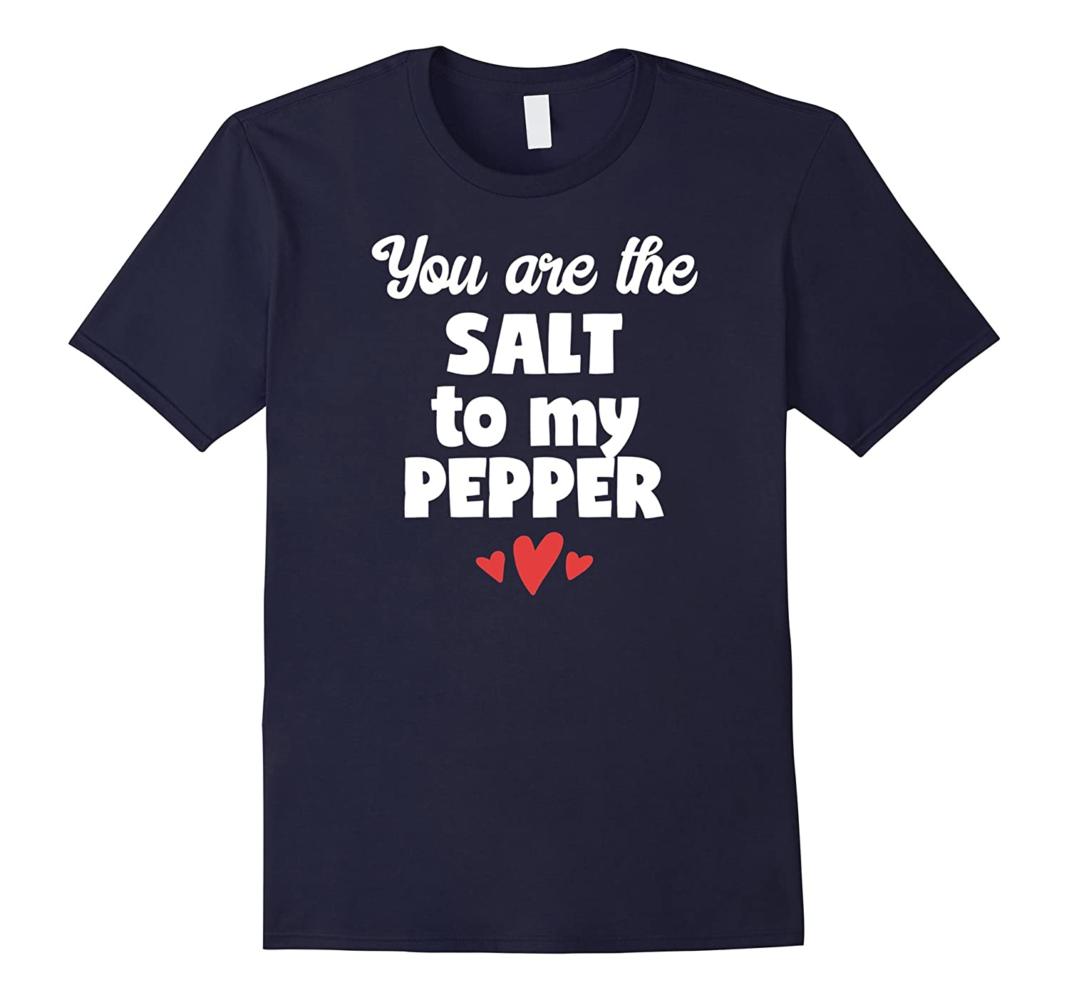 You Are the Salt to my Pepper T-Shirt-FL