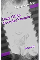 Diary Of An Everyday Vampire: Volume II Kindle Edition