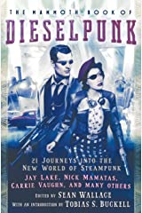 The Mammoth Book of Dieselpunk Paperback