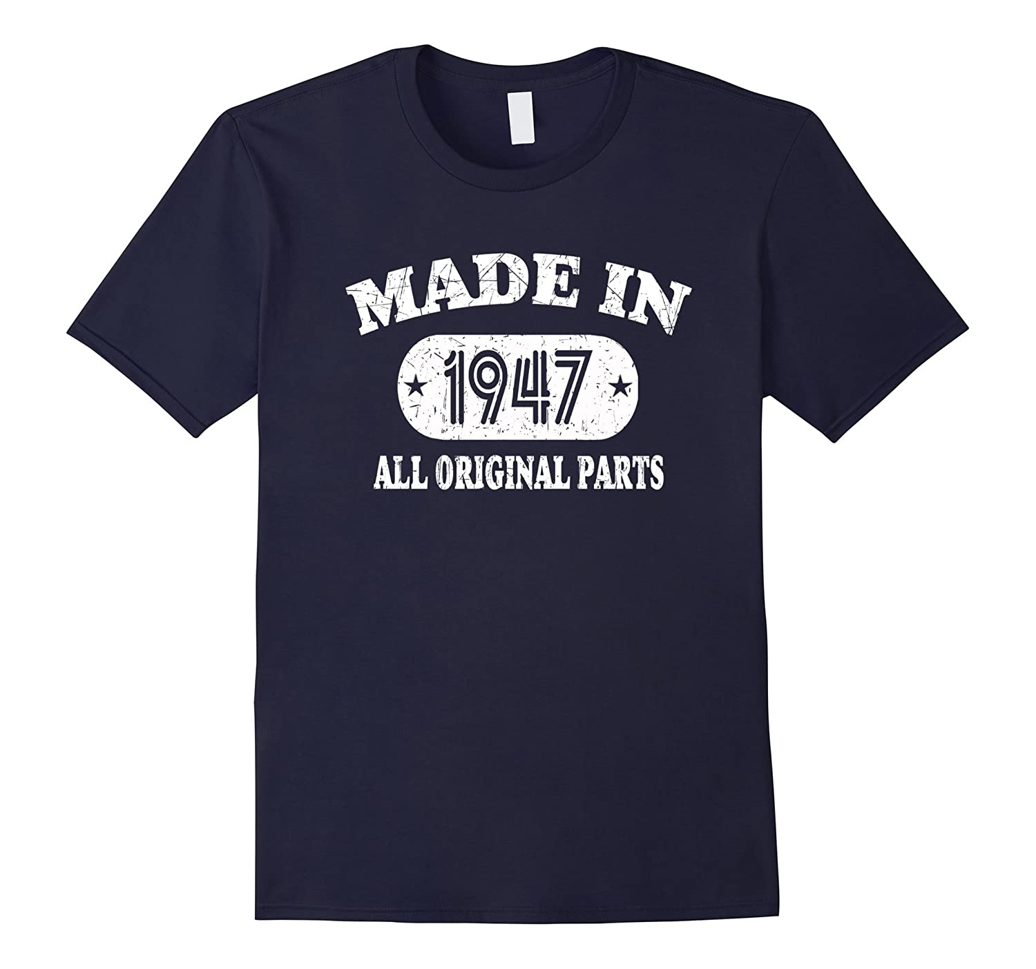 70th Birthday Gifts Made In 1947 All Original Parts T Shirt ANZ