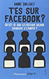 T'es sur facebook ? : Qu'est-ce que les réseaux sociaux ont changé à l'amitié ?