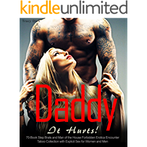 Daddy, It Hurts!: 70-Book Step Brats and Man of the House Forbidden Erotica Encounter Taboo Collection with Explicit Sex…