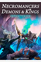 Necromancers, Demons & Kings: A LitRPG Epic (World of Samar Book 2) Kindle Edition