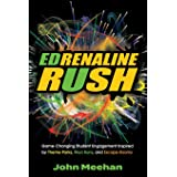EDrenaline Rush: Game-changing Student Engagement Inspired by Theme Parks, Mud Runs, and Escape Rooms