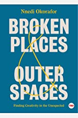 Broken Places & Outer Spaces: Finding Creativity in the Unexpected (TED Books) Kindle Edition