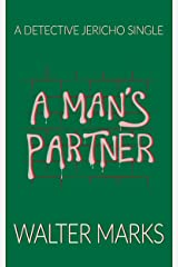 A Man's Partner: A Detective Jericho Single (The Detective Jericho Series Book 4) Kindle Edition