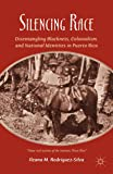 Silencing Race: Disentangling Blackness, Colonialism, and National Identities in Puerto Rico