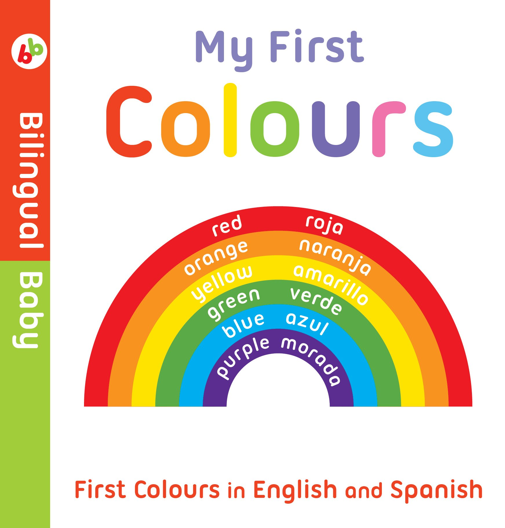 Read Online Bilingual Baby English-Spanish First Colours PDF