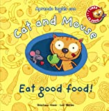 Cat and Mouse: Eat good food!