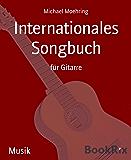 Internationales Songbuch: für Gitarre