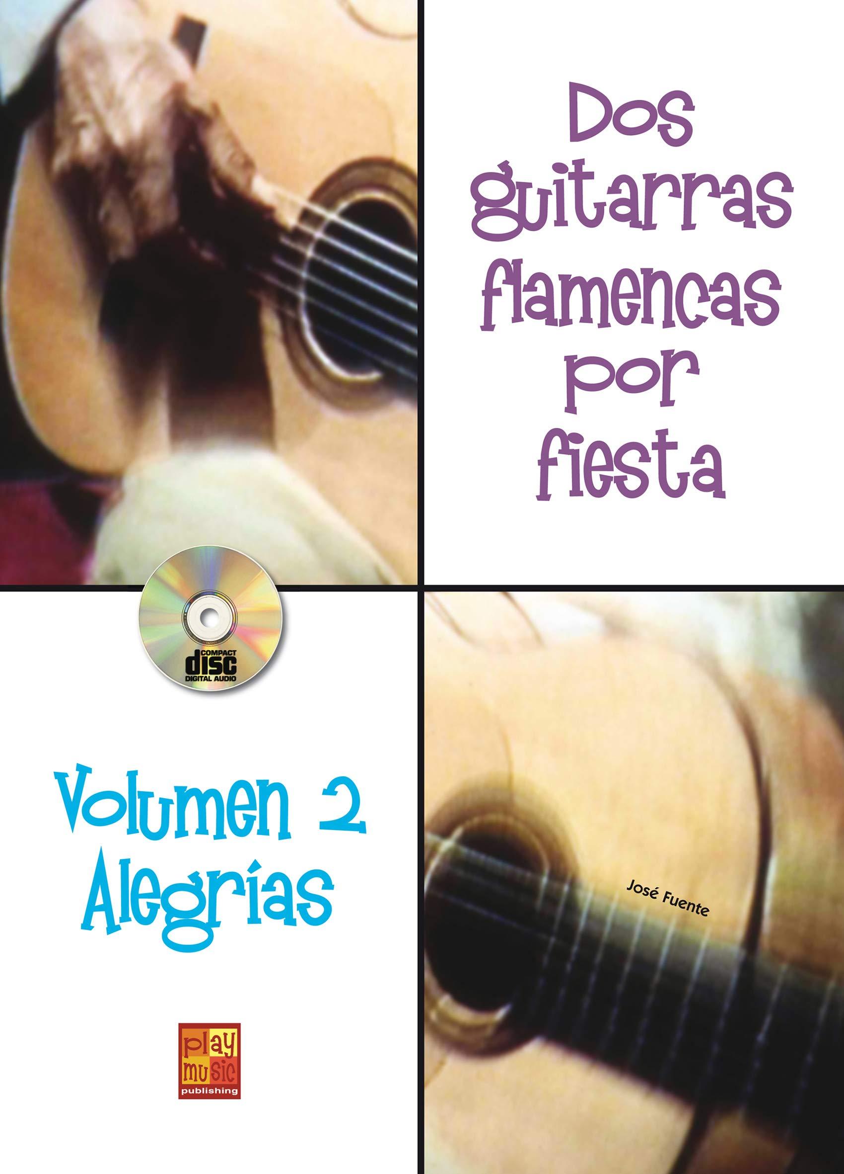 Dos guitarras flamencas por fiesta Volumen 2 Alegrías - 1 Libro + ...