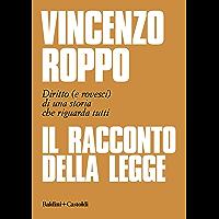 Il racconto della Legge: Diritto (e rovesci) di una storia che riguarda tutti (Italian Edition) book cover