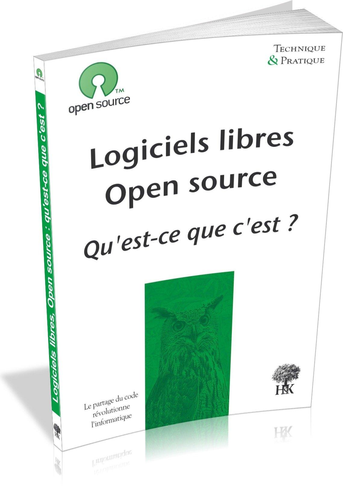 Amazon Fr Logiciels Libres Open Source Qu Est Ce Que C Est