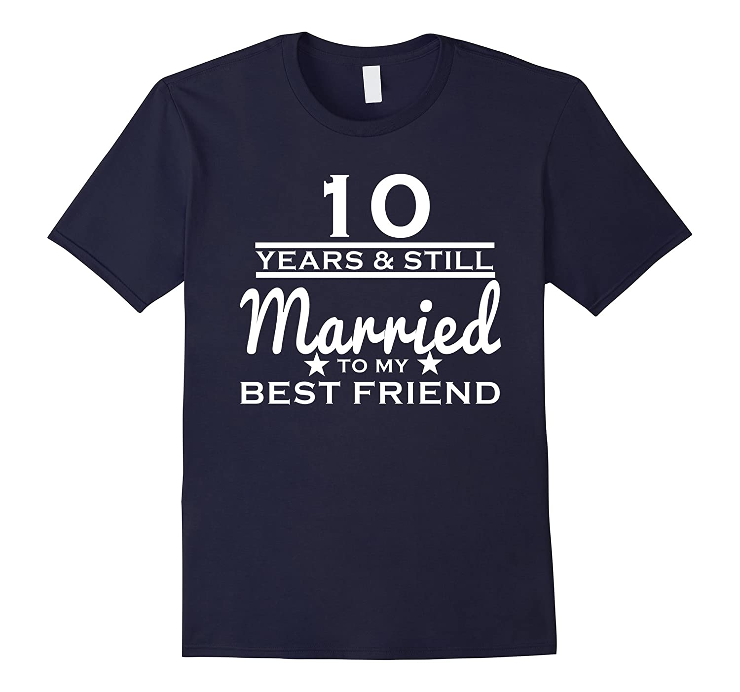 10 Years Still Married to my Best Friend - 10th Wedding Gift-Vaci