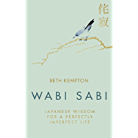 Wabi Sabi: Japanese Wisdom for a Perfectly Imperfect Life (English Edition)