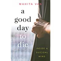 A Good Day to Die: Inside a Suicidal Mind