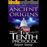 The Tenth Protocol: Ancient Origins Book 5