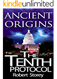 The Tenth Protocol: Ancient Origins Book 5