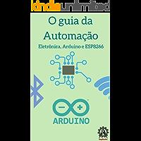 O Guia da Automação: Aprenda Eletrônica e Arduino do Zero!