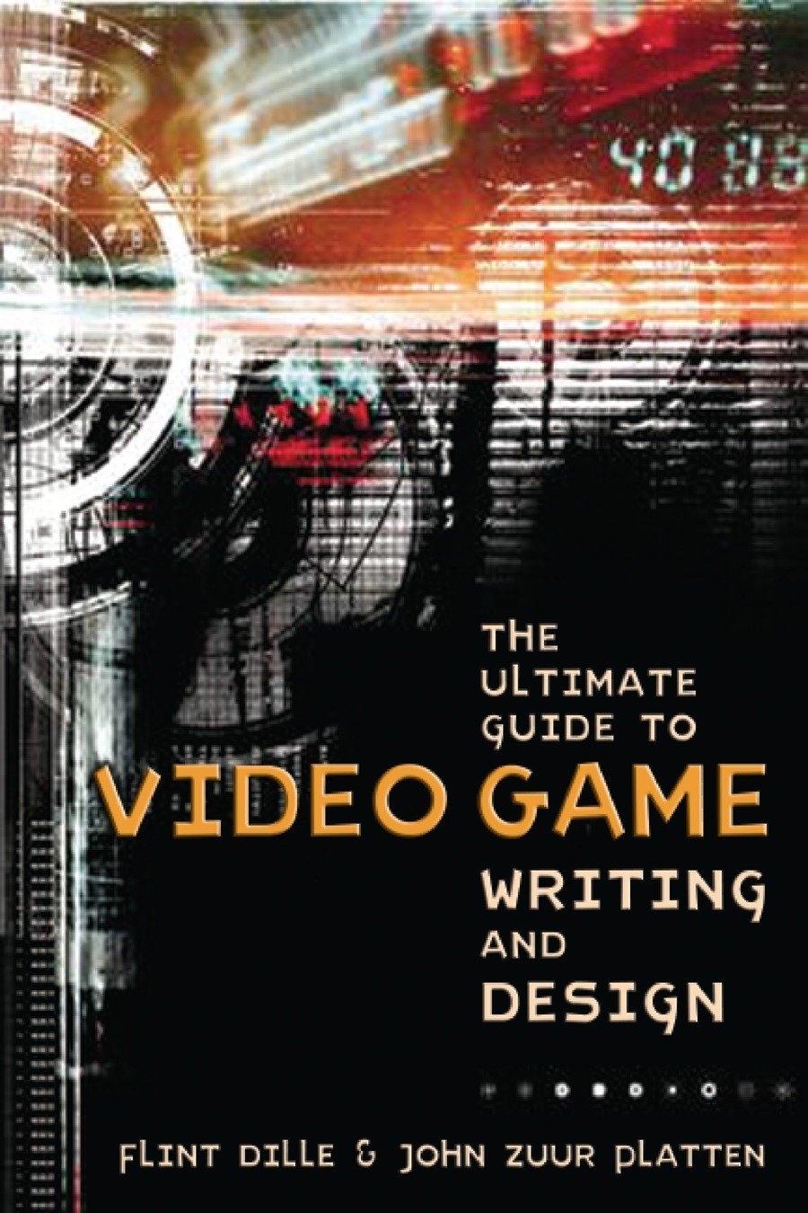 The Ultimate Guide to Video Game Writing and Design: Amazon.co.uk ...