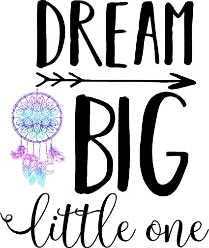 Dream Big Little One Dream Catcher Inspirational Wall Quotes Sayings