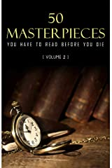 50 Masterpieces you have to read before you die vol: 2 (Kathartika™ Classics) Kindle Edition