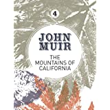 The Mountains of California: An enthusiastic nature diary from the founder of national parks (John Muir: The Eight Wilderness