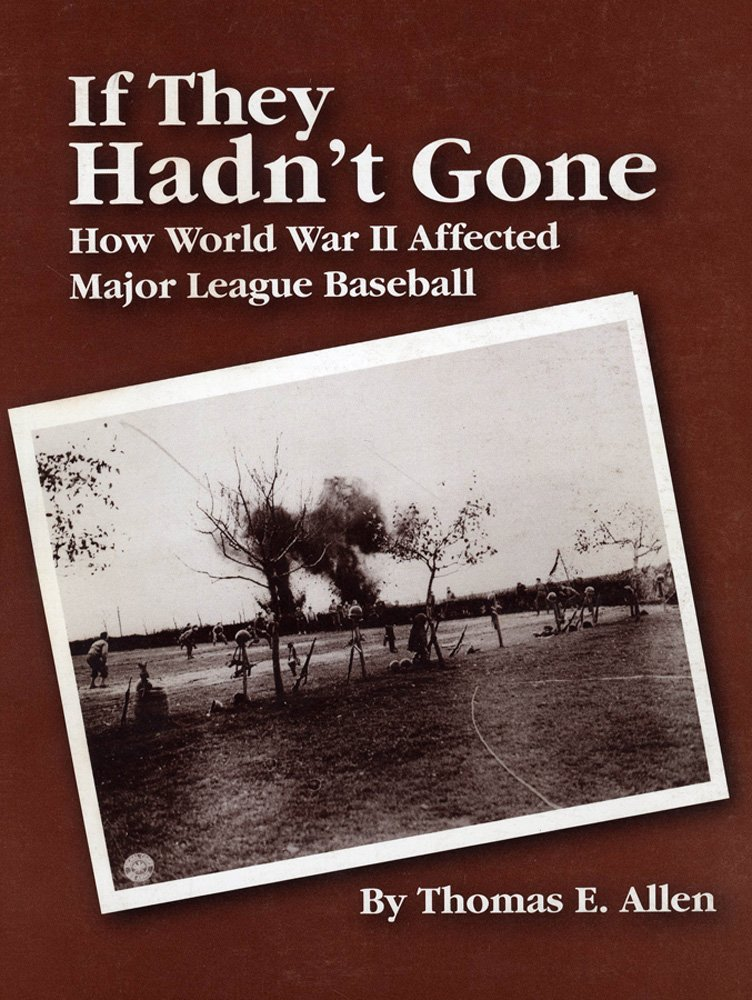 If They Hadn't Gone: How World War II Affected Major League